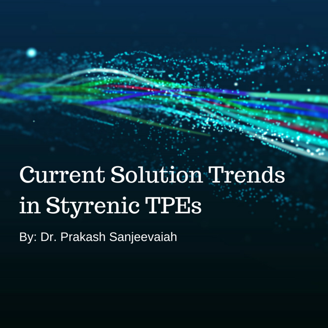 Current Solution Trends In Styrenic Tpes Starthermoplastics