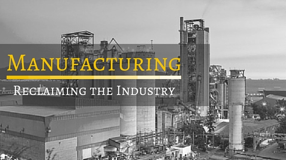 Reclaiming the Manufacturing Industry (1)